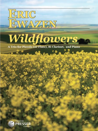 Wildflowers: A Trio For Piccolo (Or Flute), Clarinet, And Piano