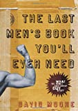 The Last Men's Book You'll Ever Need, David Moore, 0805446818