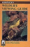 Kentucky Wildlife Viewing Guide (Wildlife Viewing Guides Series)