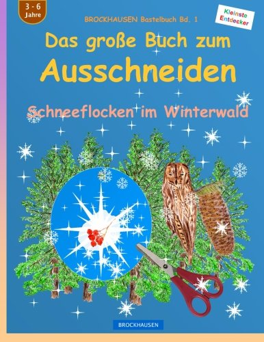 Read Online BROCKHAUSEN Bastelbuch Bd. 1: Das grosse Buch zum Ausschneiden: Schneeflocken im Winterwald (Volume 1) (German Edition) ebook