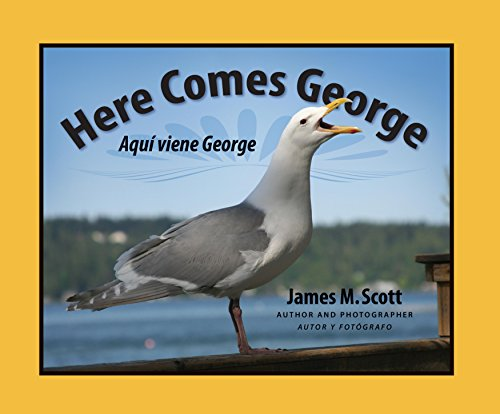 Here Comes George: Aqu viene George (English and Spanish Edition)