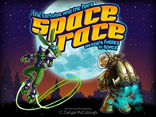 The Tortoise and the Hare Space Race: An Aesop's Fable in Space - Bedtime Stories For Kids Ages 2-8, Adventure & Education for children, Beginner reader, ... Early Readers (Aesop's Fables In Space)