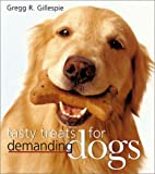 Tasty Treats for Demanding Dogs, Gregg R. Gillespie, 0806945621