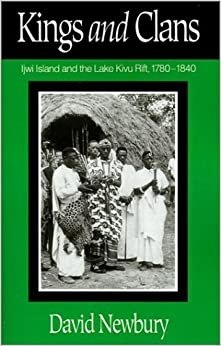 Kings and Clans: Ijwi Island and the Lake Kivu Rift, 1780-1840