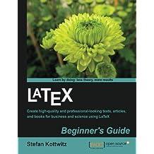 LaTeX Beginner's Guide