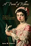 A Parcel of Ribbons, Anne M. Powers, 1105809749