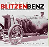 The Incredible Blitzen Benz, Karl Ludvigsen, 1854432230