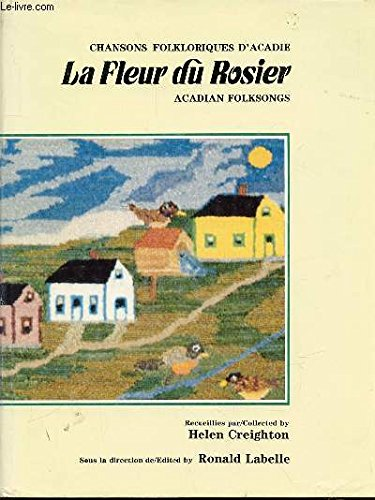 La Fleur du Rosier: Acadian Folk Songs (Canadian Museum of Civilization Mercury Series)