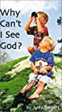 Why Can't I See God