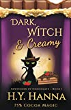 Dark, Witch & Creamy (BEWITCHED BY CHOCOLATE Mysteries ~ Book 1): Volume 1