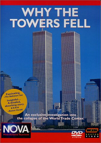 Why the Towers Fell - An Exclusive Investigation into the Collapse of the World Trade Center ()