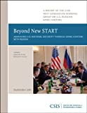 Beyond New START : Advancing U. S. National Security through Arms Control with Russia, James M. Acton, Michael S. Gerson, 0892066644