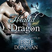 Healed by the Dragon: Stonefire Dragons, Book 4 | Jessie Donovan