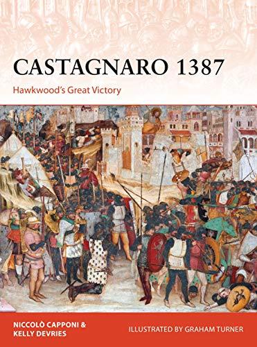 Castagnaro 1387: Hawkwood?s Great Victory (Campaign Book 337)