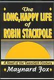 The Long, Happy Life of Robin Stackpole, Maynard Fox, 0533124409