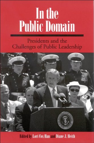 Download In the Public Domain: Presidents and the Challenges of Public Leadership (SUNY series on the Presidency:  Contemporary Issues) pdf epub