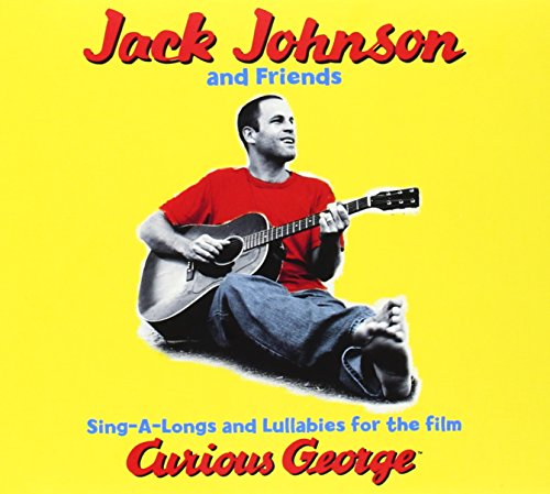 Jack Johnson: Sing-A-Longs & Lullabies for the Film Curious George (Audio CD)
