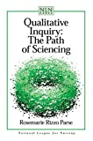 Qualitative Inquiry: The Path of Sciencing