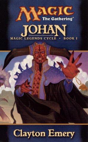 Johan (Magic Legends Cycle, Book 1) (Magic: The Gathering) ebook