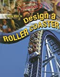 img - for Using Math to Design a Roller Coaster (Mathworks!) book / textbook / text book