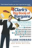 Clark's Big Book of Bargains: Clark Howard Teaches You How to Get the Best Deals