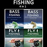 Fishing: Guide of Fly Fishing and Bass Fishing Tips for Beginners and Advanced Anglers | Joe Steender