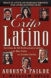 Exito latino : secretos de 100 professionales latinos de más poder en Estados Unidos