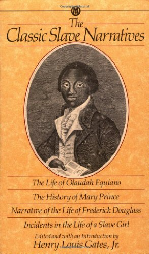 The Classic Slave Narratives: The Life of Olaudah Equiano / The History of  Mary Prince / Narrative of the Life of Frede