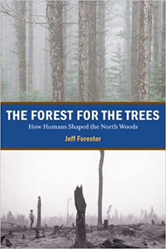 The Forest for the Trees: How Humans Shaped the North Woods