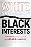 White Nationalism, Black Interests, Ronald W. Walters, 0814330207