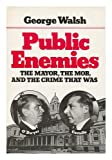 Public Enemies, George Walsh, 0393013065