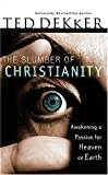 """The Slumber of Christianity Awakening a Passion for Heaven on Earth"" av Ted Dekker"