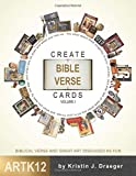 Create Bible Verse Cards: Volume I: Biblical