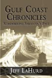 Gulf Coast Chronicles, Jeff Lahurd, 1596290293