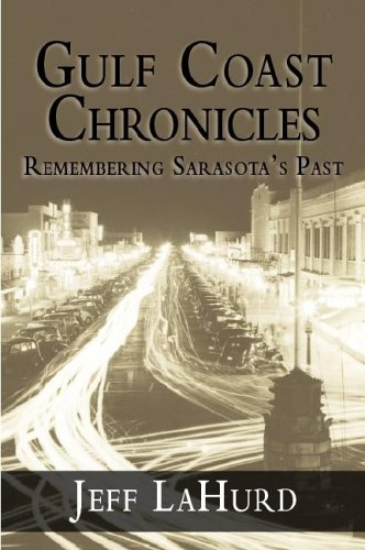 Download Gulf Coast Chronicles:: Remembering Sarasota's Past (American Chronicles) ebook