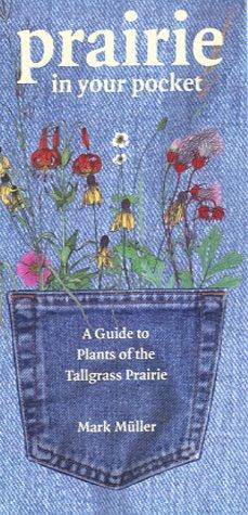 Prairie in Your Pocket: A Guide to Plants of the Tallgrass Prairie (Bur Oak Guide)
