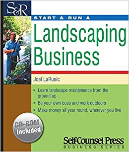 Start Run A Landscaping Business Start Run Business Series Larusic Joel 9781551806051 Amazon Com Books