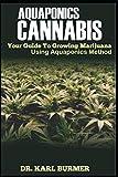 Best Detox For Marijuanas - AQUAPONICS CANNABIS: Your Guide to Growing Marijuana Using Review