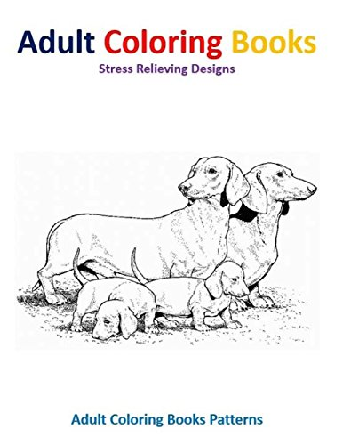 Adult Coloring Books: Dog Stress Relief Designs by CreateSpace Independent Publishing Platform