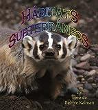 Habitats Subterraneos, Molly Aloian and Bobbie Kalman, 0778783316