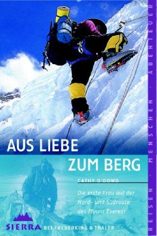 Aus Liebe Zum Berg  Die Erste Frau Auf Der Nord  Und Südroute Des Mount Everest