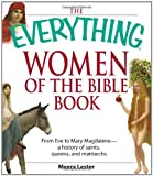 img - for The Everything Women of the Bible Book: From Eve to Mary Magdalene--a history of saints, queens, and matriarchs book / textbook / text book