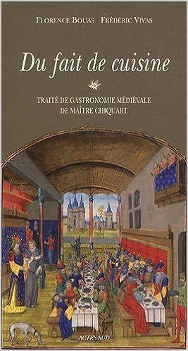Du fait de cuisine : Traité de gastronomie médiévale de maître Chiquart