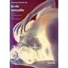 Encyclopedie de la vie sexuelle adulte. de la physiologie a la psychologie.