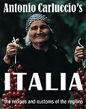 Antonio Carluccio's ITALIA the recipes and customs of the regions