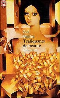 Trafiquants de beauté : nouvelles, Valdés, Zoé