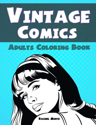 Vintage Comics - Adults Coloring Book: Retro Style Drawings - Pop Art Frame Sketches