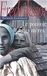 Le Pouvoir des mères par Fredriksson