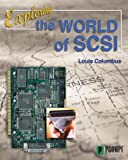 Exploring the World of SCSI, Columbus, Louis, 0790612100