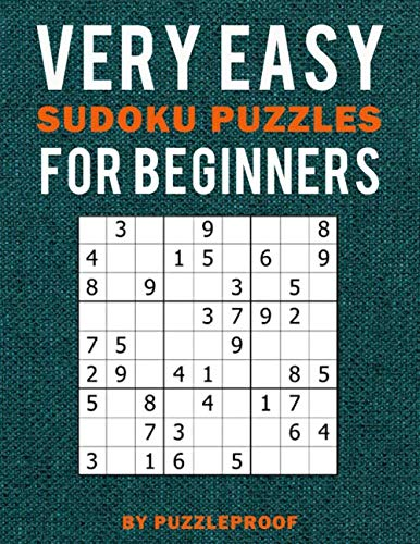 Very Easy Sudoku Puzzle Book For Beginners: 250 beginner level Sudoku puzzles. If you are new to Sudoku, you will also learn basics and simple Sudoku strategy in this book. (Beginner Sudoku)
